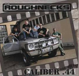 The Roughnecks - Caliber.44 - Bild vergrößern